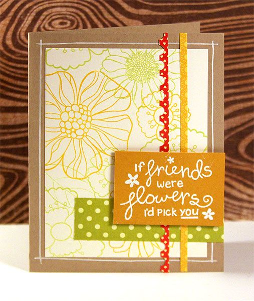 'If friends were flowers I'd pick you' card.