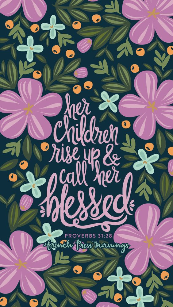 Happy Mother's Day! Proverbs 31:28 from Encouraging Wednesdays by French Press Mornings #bible #verse #typography: