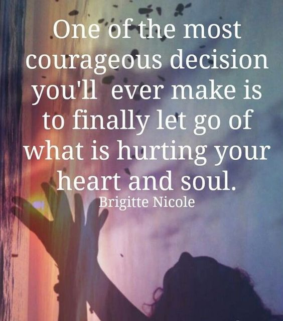 One of the most courageous decision you'll ever make is to