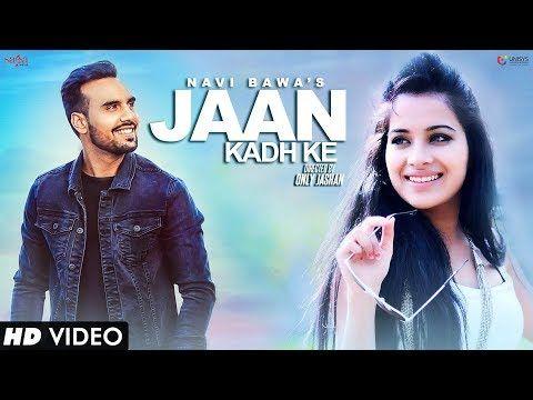Jaan Kadh Ke Lyrics And Download Navi Bawa Sara Gurpal Jaan Kadh Ke Navi Bawa Mp3 Ringtone Download Time Kadh Ke Mp3 Song Download In 2020 Songs 2017 Songs Lyrics