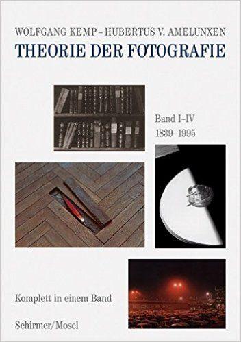 Theorie der Fotografie Band I-IV 1839-1995: Komplett in einem Band…