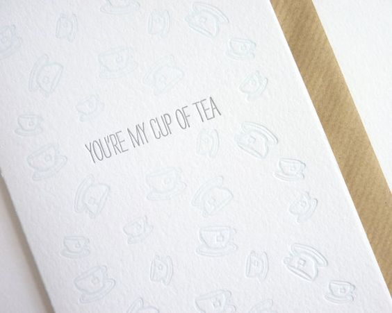 You're My Cup of Tea // Letterpress Card by Sarah and Maude £3.00