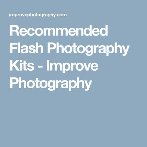 Recommended Flash Photography Kits - Improve Photography