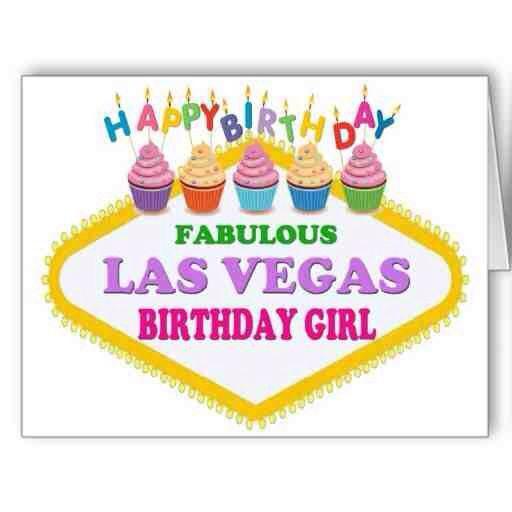 Happy Birthday Fabulous Las Vegas Birthday Girl!