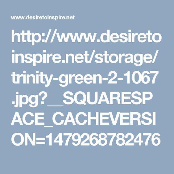 http://www.desiretoinspire.net/storage/trinity-green-2-1067.jpg?__SQUARESPACE_CACHEVERSION=1479268782476