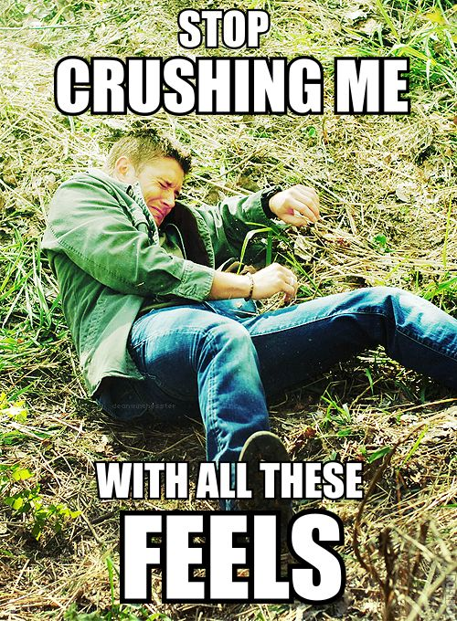 How I feel during pretty much every episode of Supernatural.