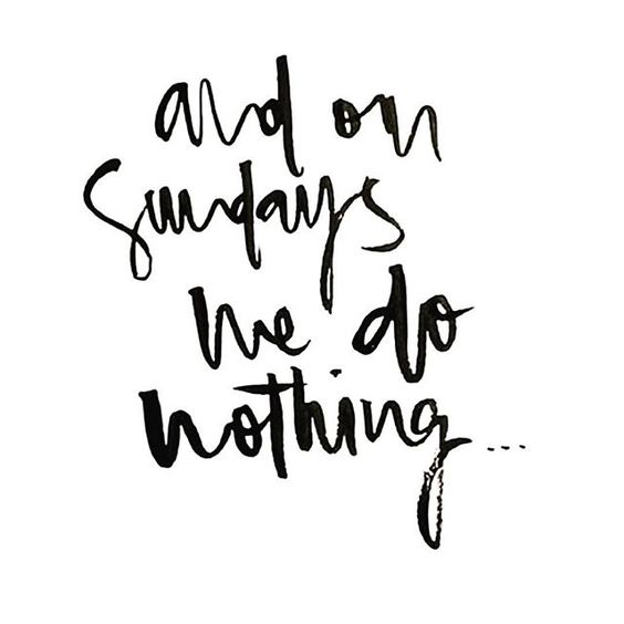 Lazy Sundays are the best  #word via #pinterest: