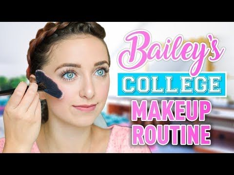 Bailey S College Daily Makeup Routine Youtube Daily Makeup Routine Makeup Routine Daily Makeup