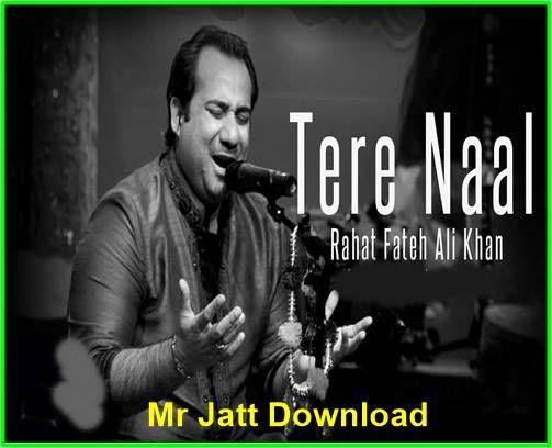 Tere Naal Rahat Fateh Ali Khan Rahat Fateh Ali Khan Khan Mp3 Song