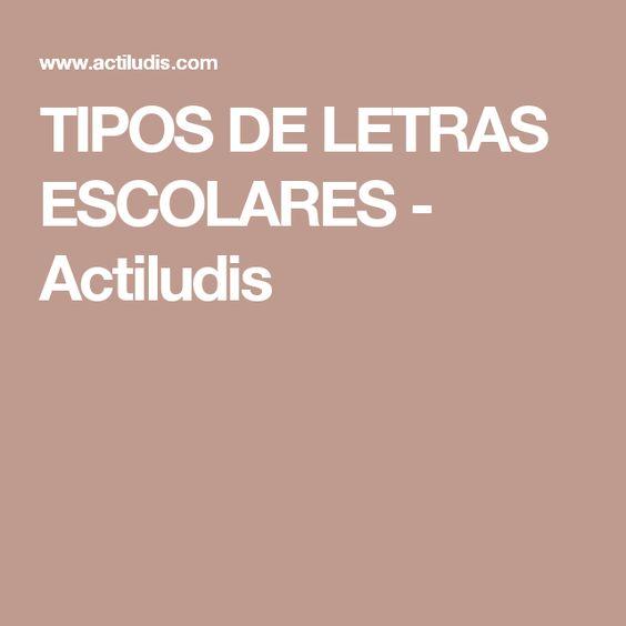 TIPOS DE LETRAS ESCOLARES - Actiludis