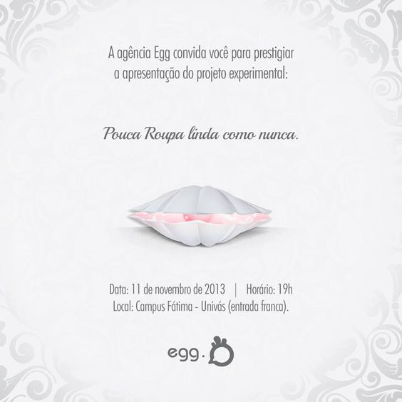 Projeto experimental - Pouca Roupa Agência: Egg