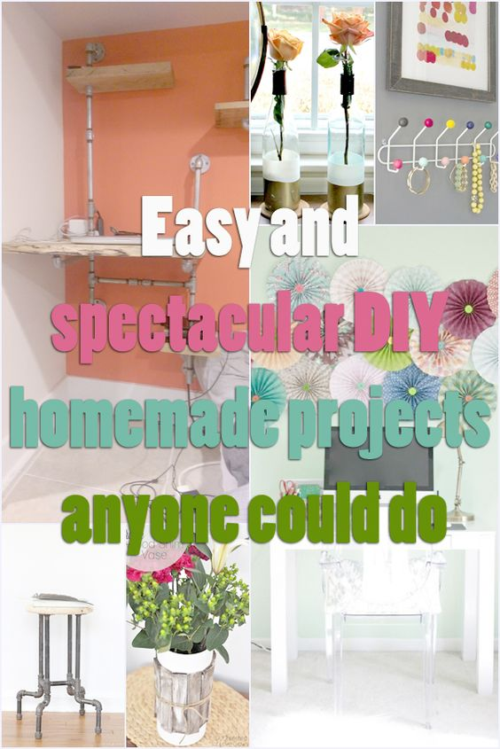 Easy and spectacular DIY homemade projects anyone could do
