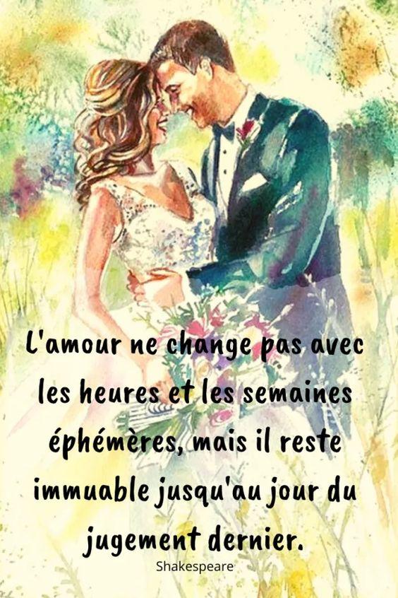 L'amour ne change pas avec les heures et les semaines éphémères, mais il reste immuable jusqu'au jour du jugement dernier.  -Shakespeare