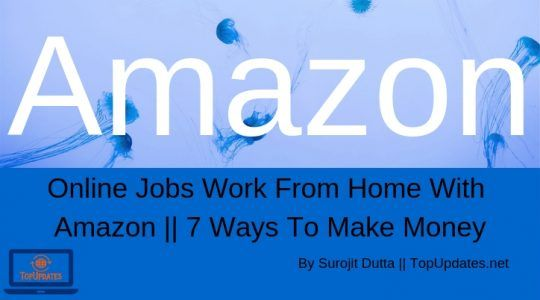 Online Jobs Work From Home With Amazon Online Jobs Way To Make
