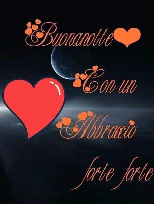 Buonanotte Con Abbraccio Buonanotte Auguri Di Buona Notte E