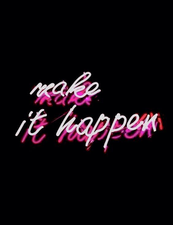 'Make It HAPPEN!', you got this❤️