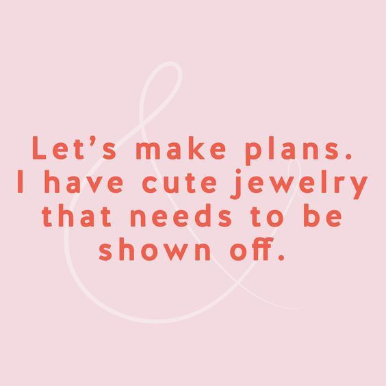 Lets make plans. I have cute jewelry that needs to be shown off. SterlingSilverJewelry.tv #Jewelry #SterlingSilverJewelry #Fashion #FineJewelry #quote #jewellery #girls #love #Maker
