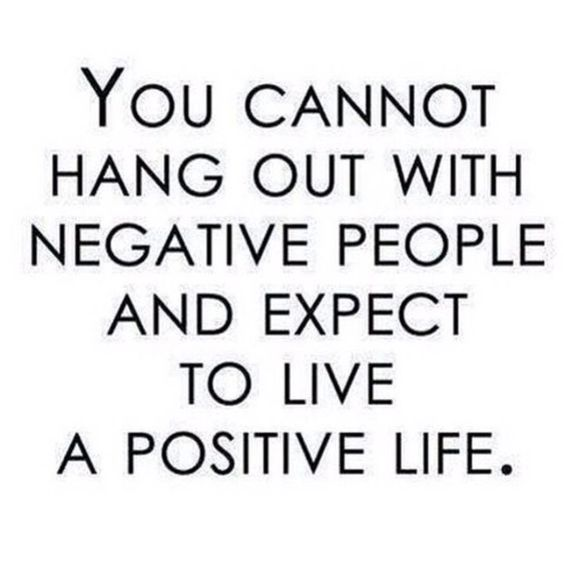you can't hang out with negative people and expect to live a positive life #ThinkBIGSundayWithMarsha #positivity