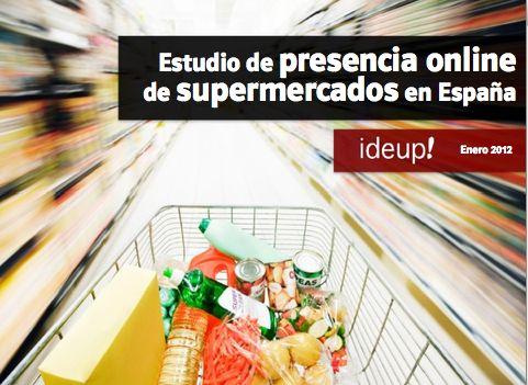 Estudio de presencia online de supermercados en España realizado por ideup!  http://slidesha.re/zqRmrT