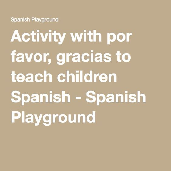 Activity with por favor, gracias to teach children Spanish - Spanish Playground