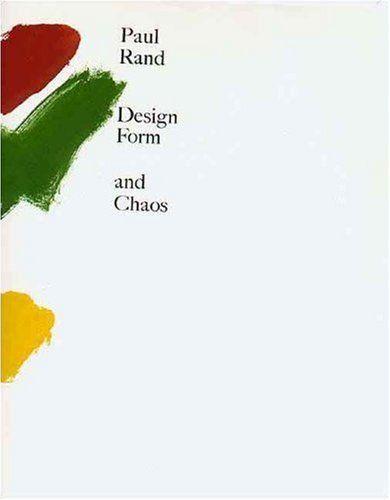 Design Form and Chaos de Paul Rand
