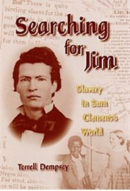 Searching for Jim is the untold story of Sam Clemens and the world of slavery that produced him. Despite Clemens's remarks to the contrary in his autobiography, slavery was very much a part of his life. Terrell Dempsey has uncovered a wealth of newspaper accounts and archival material revealing that Clemens's life, from the ages of twelve to seventeen, was intertwined with the lives of the slaves around him.