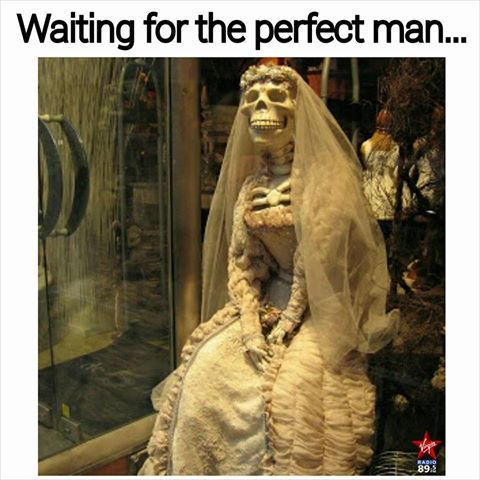 Waiting for the perfect man