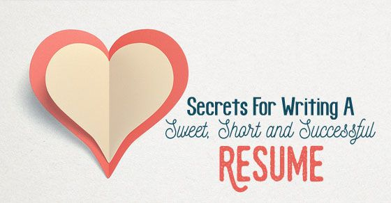 12 secrets for writing a sweet, short and #successful resume - successful resume