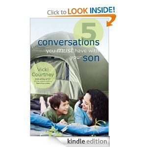 Amazon.com: 5 Conversations You Must Have with Your Son eBook: Vicki Courtney: Kindle Store