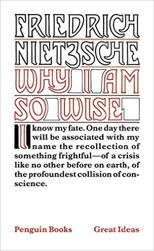 Why I Am So Wise (Penguin Great Ideas): Friedrich Nietzsche, R. J. Hollingdale: 9780143036340: Amazon.com: Books