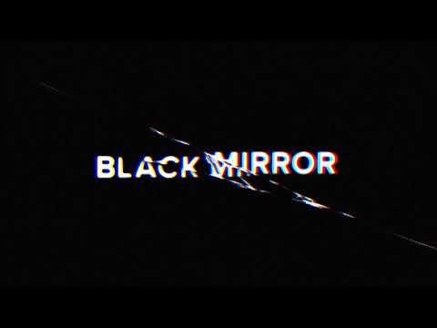 26 Black Mirror Intro 1080p Hd No Watermark Meme Source Youtube Black Mirror Mirror Logo Black