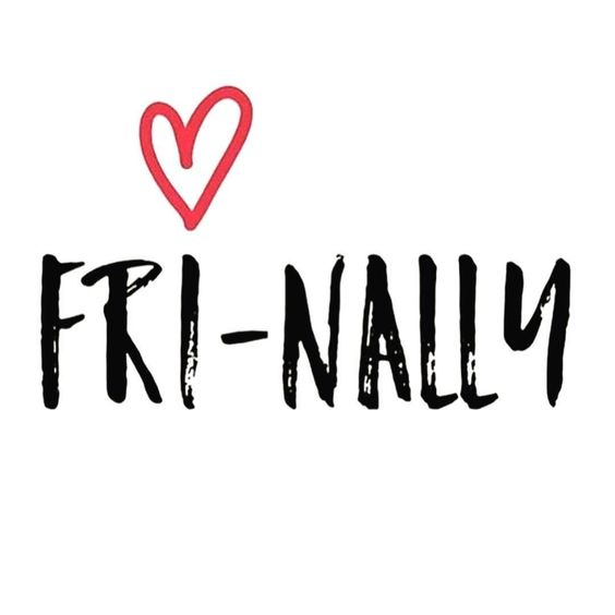 It's finally Fri-YAY! What plans do you have this weekend?: