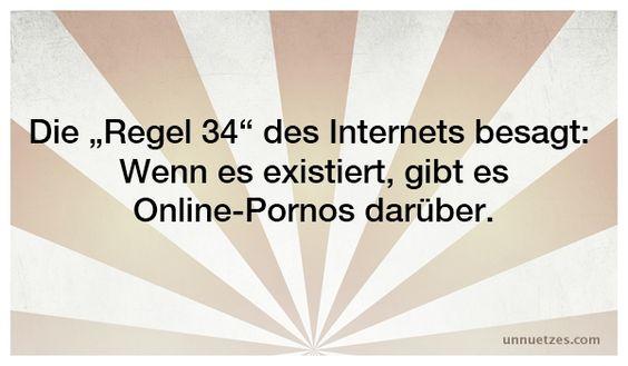 Mehr dazu: http://www.unnuetzes.com/wissen/5517/regel-34/