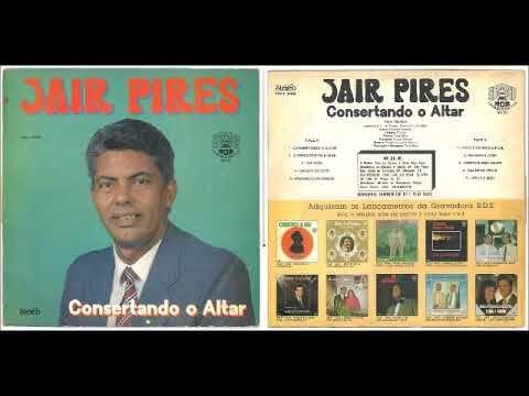 Jair Pires Consertando O Altar 1992 Lp Completo Voz E Playback