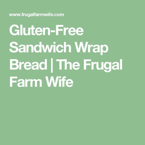 Gluten-Free Sandwich Wrap Bread | The Frugal Farm Wife