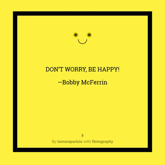 Note with content: DON'T WORRY, BE HAPPY!