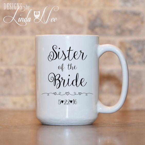 Wedding Gift Mugs Suggestions : Sister of the Bride Mug ~ Bridal Party Gift ~ Wedding Party Gift ...