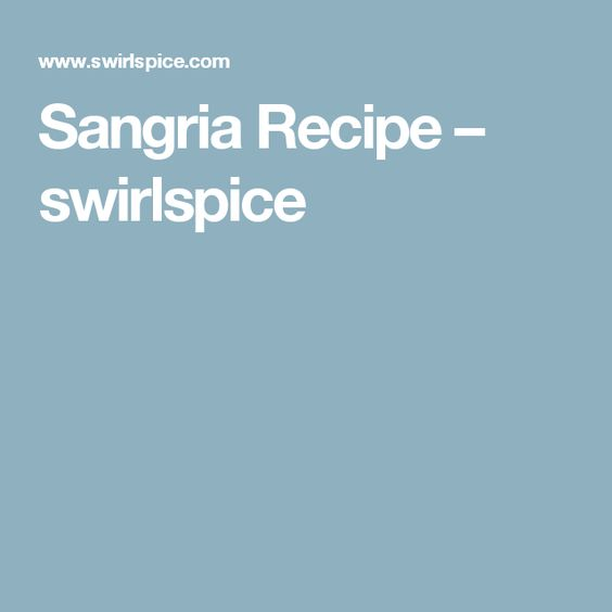 Sangria Recipe – swirlspice