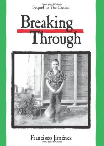 Breaking Through by Francisco Jiménez. Gr 5 & up