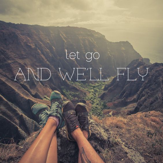 Let go and we'll fly