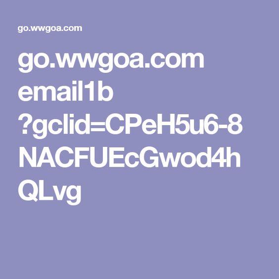 go.wwgoa.com email1b ?gclid=CPeH5u6-8NACFUEcGwod4hQLvg