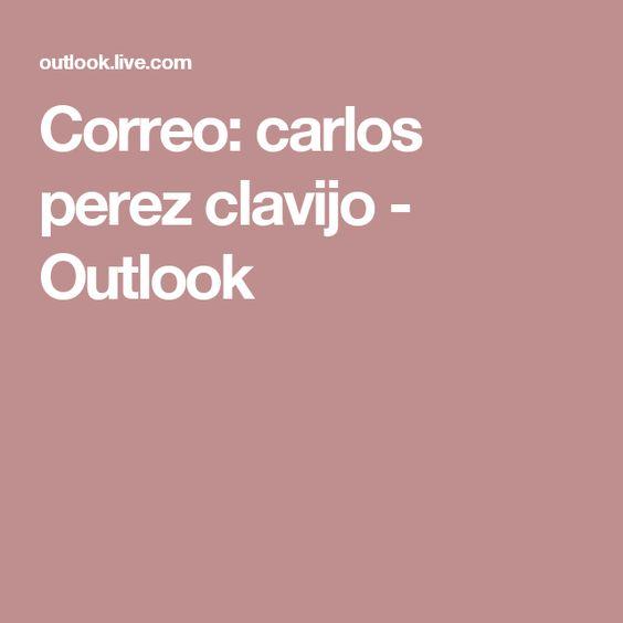 Correo: carlos perez clavijo - Outlook
