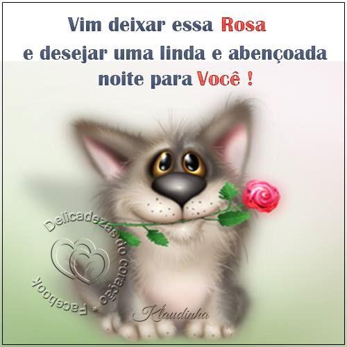 Delicadezas do coração: Vim deixar deixar essa rosa e desejar uma linda e ...