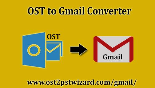 Ost To Gmail Converter Enables You To Import Ost File In Gmail