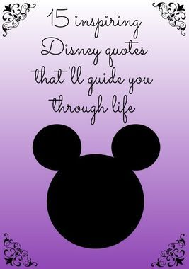 15 Inspiring Disney Quotes That'll Guide You Through Life ...