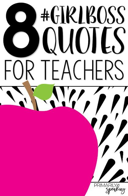 Looking for some teacher motivation?  These 8 #GIRLBOSS quotes from Sophia Amoruso are perfect for teachers.