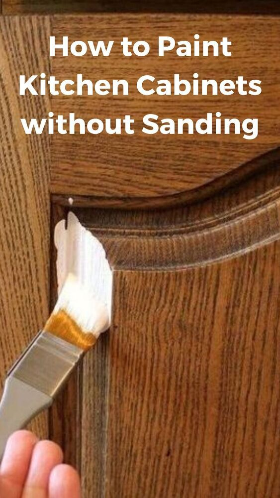 How To Paint Kitchen Cabinets Without, How To Paint Stained Kitchen Cabinets Without Sanding