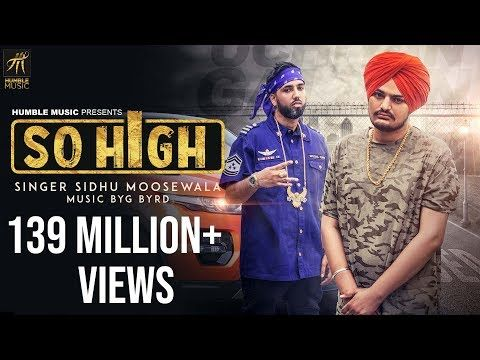 So High Official Music Video Sidhu Moose Wala Ft Byg Byrd Humble Music Youtube Wynk Music Music Videos Trending Songs