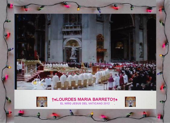 CELEBRACIÓN A LA MISA DEL 24 DE DICIEMBRE DEL VATICANO 2012.    †♠LOURDES MARIA†♠