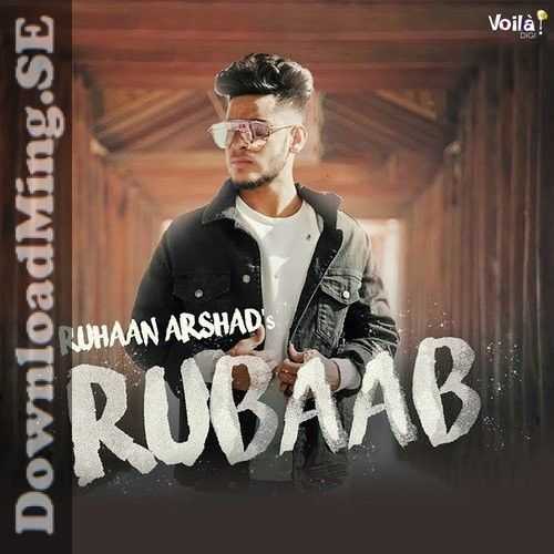 Rubaab Mp3 Song Download By Ruhaan Arshad 2020 In 2020 Mp3 Song Mp3 Song Download Songs